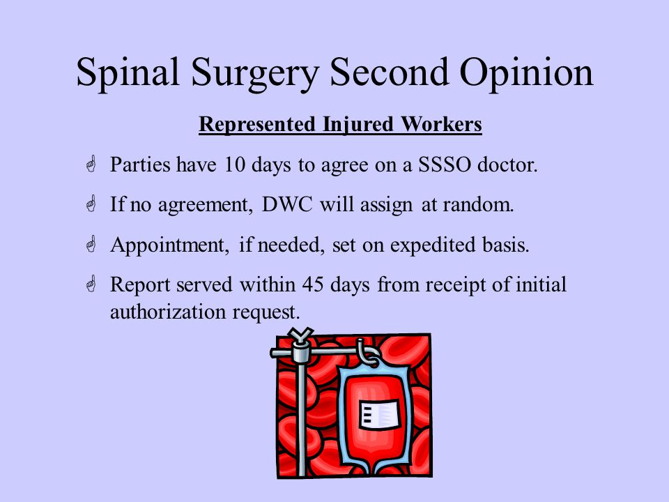 Spinal Surgery Second Opinion Represented Injured Workers GParties have 10 days to agree on a SSSO doctor.