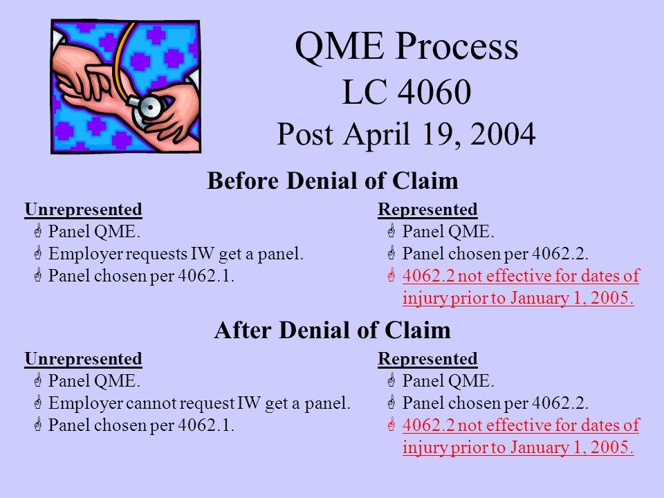 QME Process LC 4060 Post April 19, 2004 Before Denial of Claim Represented GPanel QME.