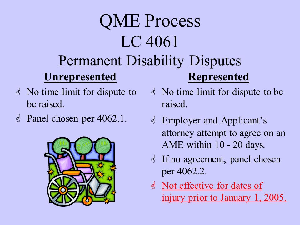 QME Process LC 4061 Permanent Disability Disputes Unrepresented GNo time limit for dispute to be raised.