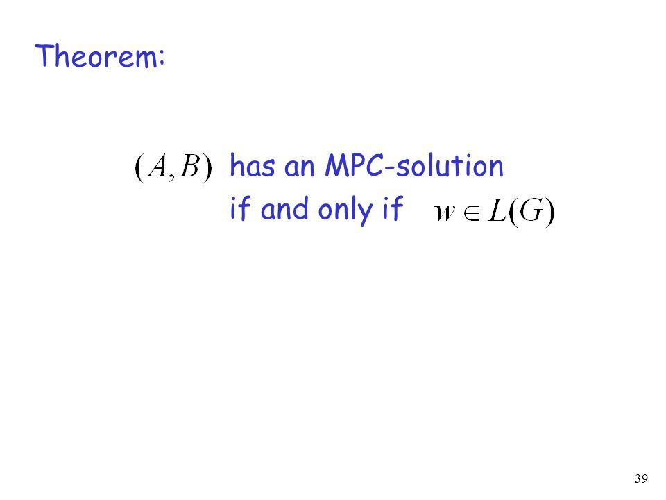 39 Theorem: has an MPC-solution if and only if