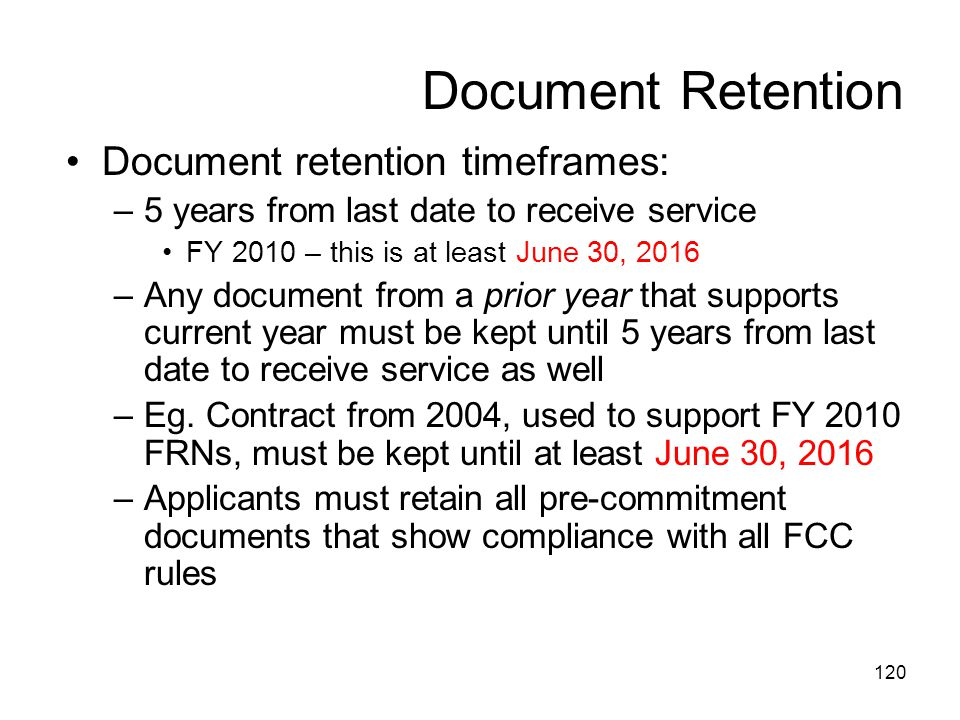 Document Retention Document retention timeframes: –5 years from last date to receive service FY 2010 – this is at least June 30, 2016 –Any document fr