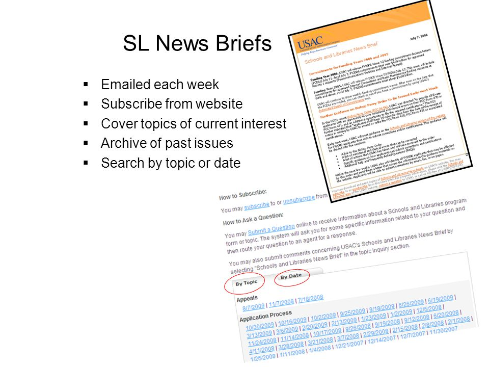 SL News Briefs  Emailed each week  Subscribe from website  Cover topics of current interest  Archive of past issues  Search by topic or date