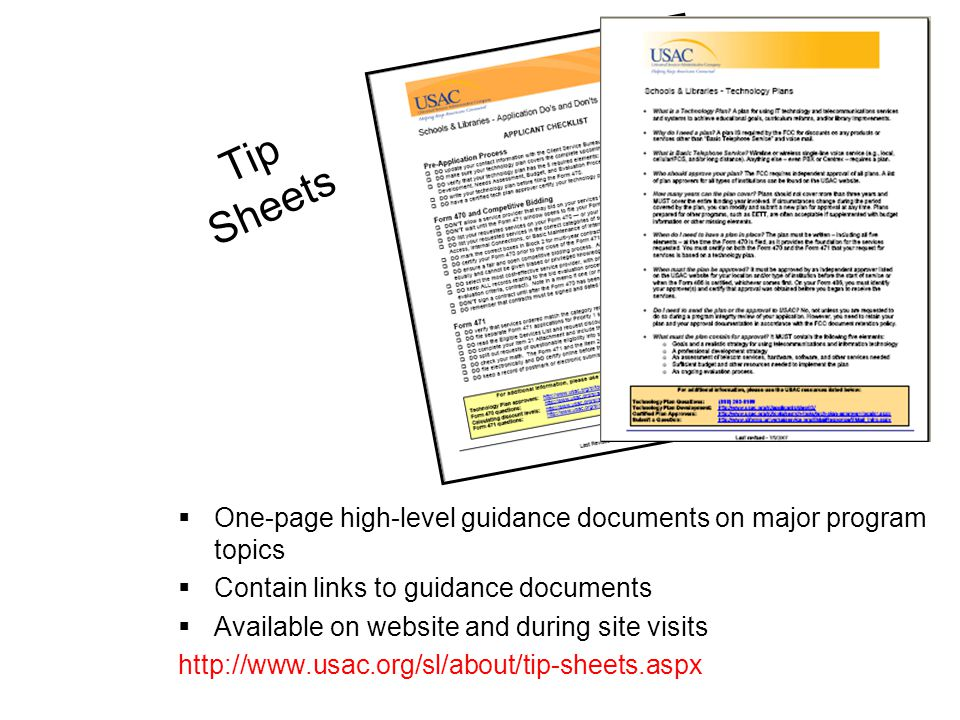 Tip Sheets  One-page high-level guidance documents on major program topics  Contain links to guidance documents  Available on website and during si