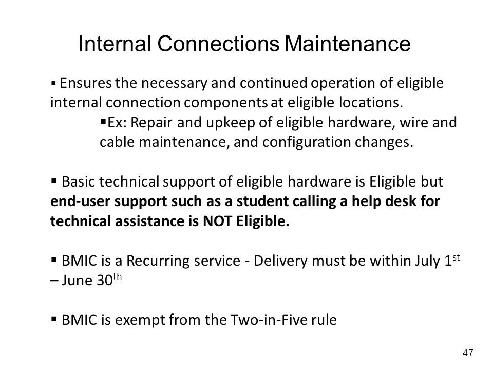 Internal Connections Maintenance  Ensures the necessary and continued operation of eligible internal connection components at eligible locations.  E