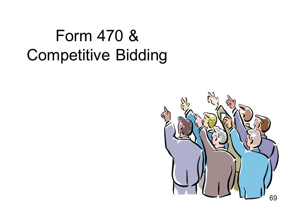 Form 470 & Competitive Bidding 69