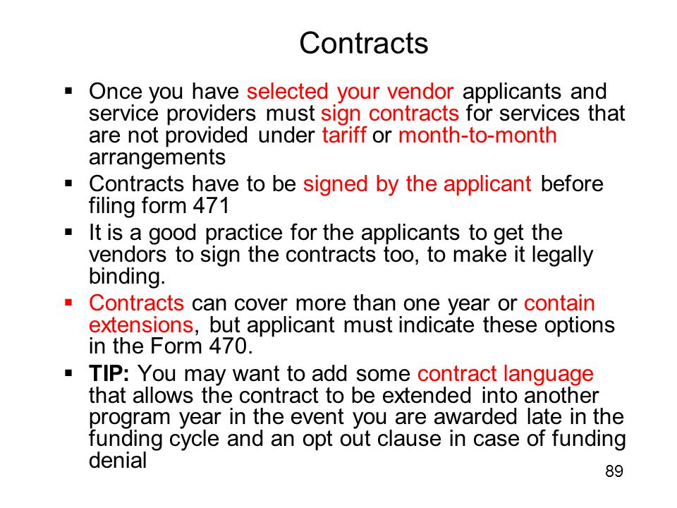 Contracts  Once you have selected your vendor applicants and service providers must sign contracts for services that are not provided under tariff or