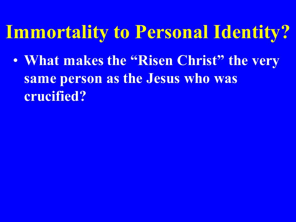 Immortality to Personal Identity.