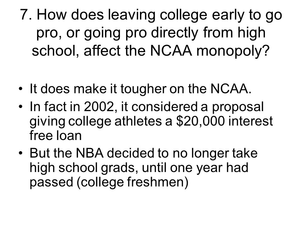It does make it tougher on the NCAA.
