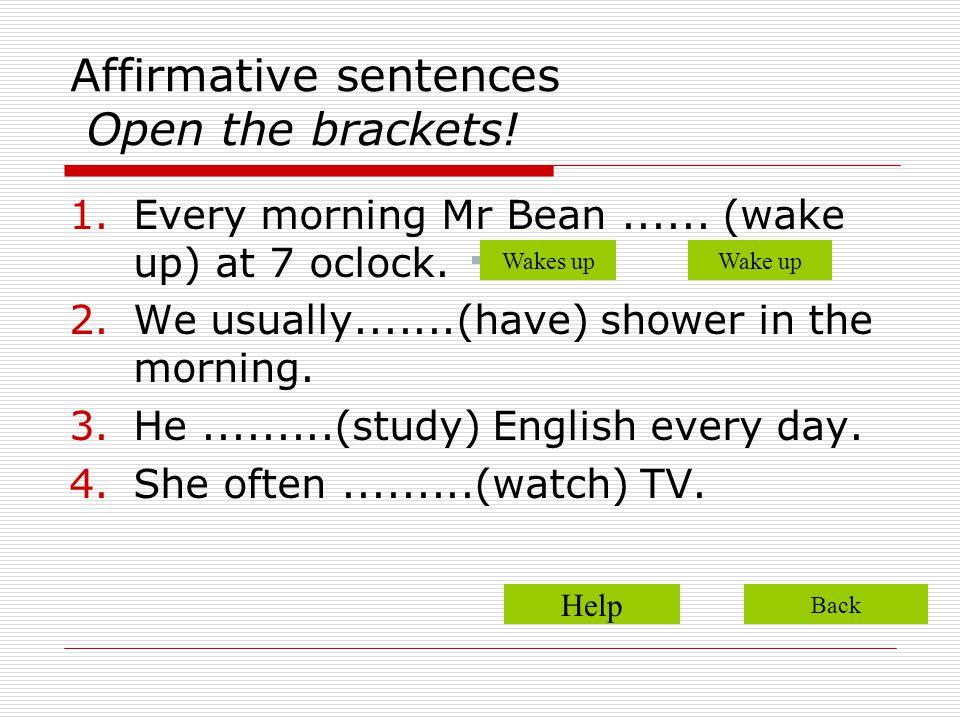 1.Affirmative wakes up Correct! Exercises