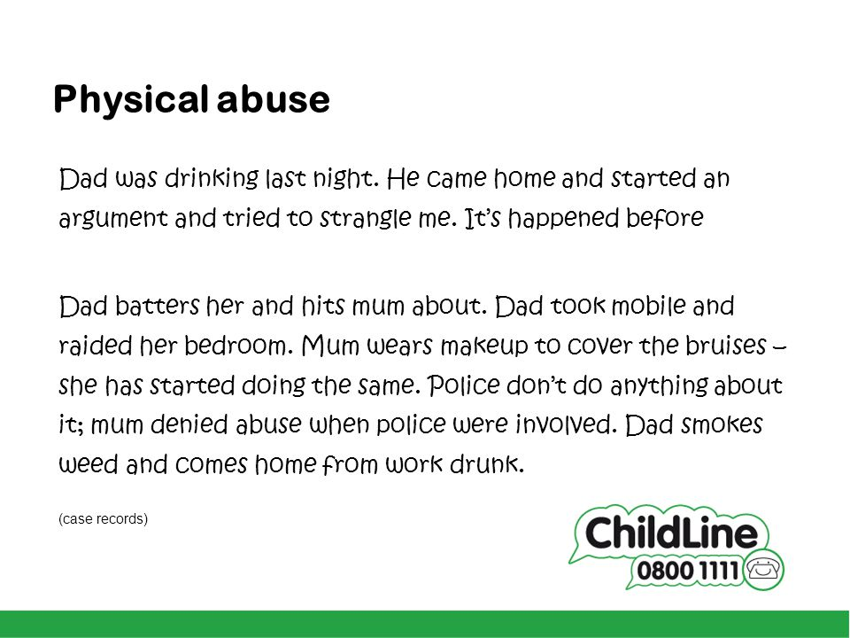 Physical abuse Dad was drinking last night.