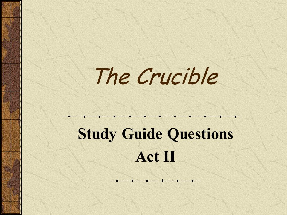 The Crucible Study Guide Questions Act II