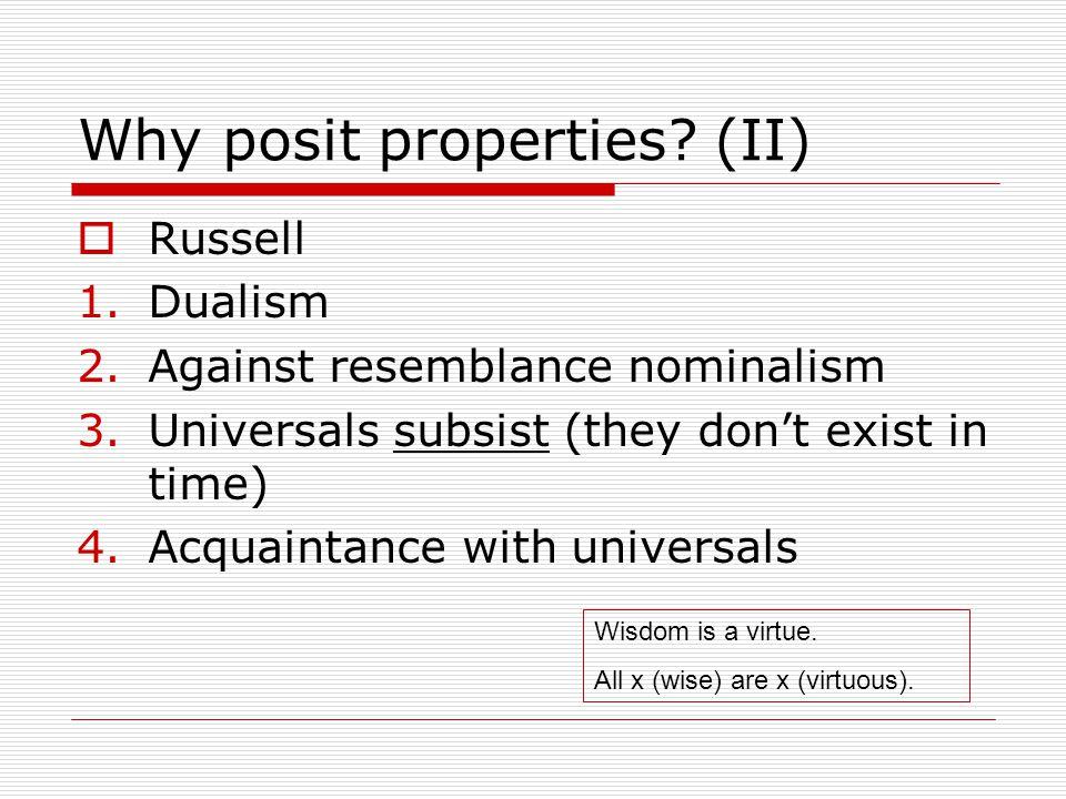 Why posit properties.