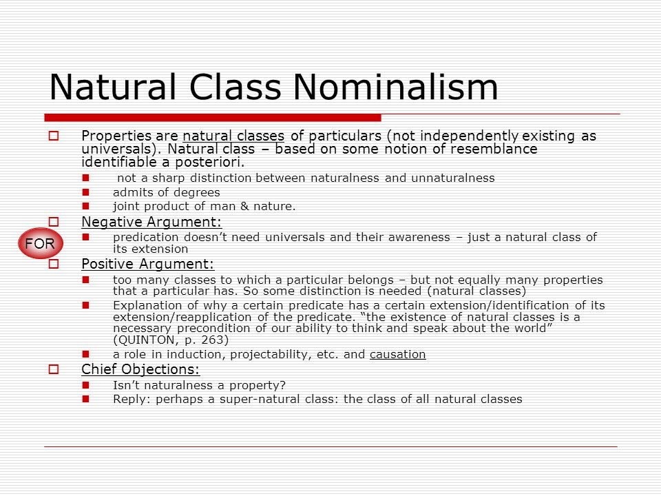 Natural Class Nominalism  Properties are natural classes of particulars (not independently existing as universals).