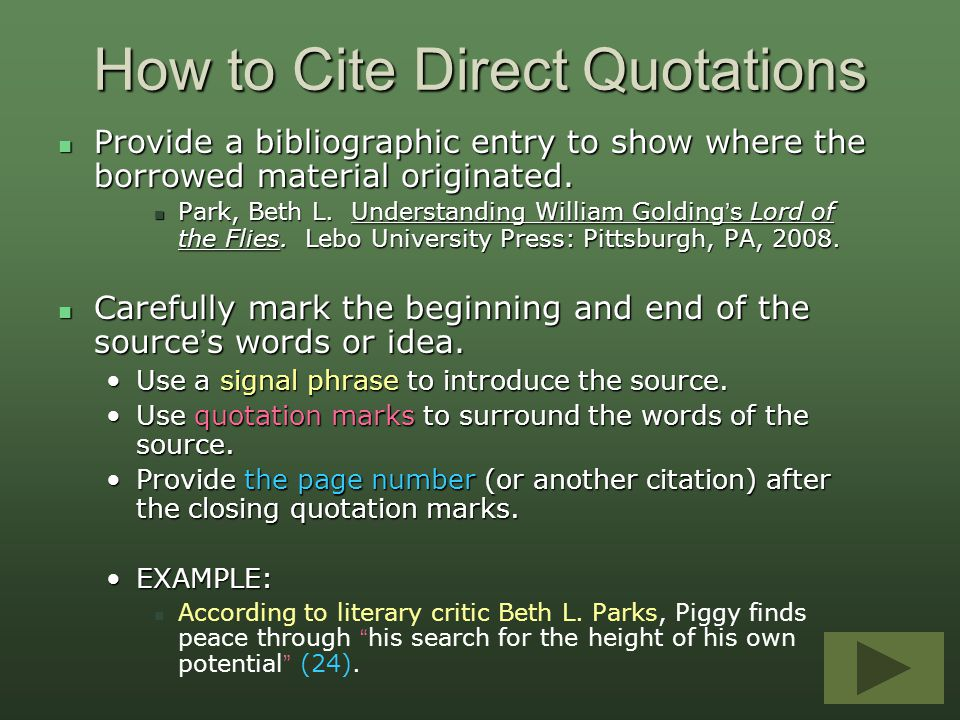 How to Cite Direct Quotations Provide a bibliographic entry to show where the borrowed material originated. Provide a bibliographic entry to show wher