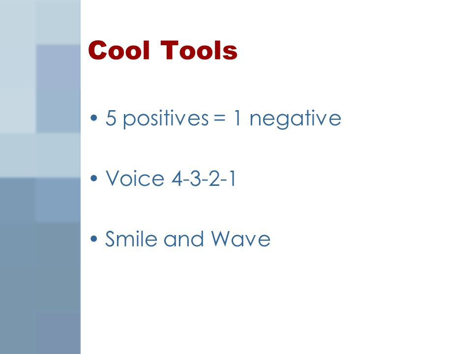 5 positives = 1 negative Voice 4-3-2-1 Smile and Wave Cool Tools