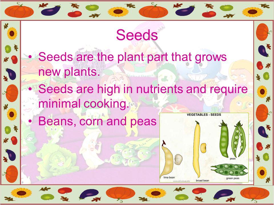Stem – edible stems are tender, needing little cooking -asparagus, celery, mushroom