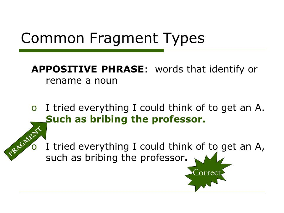 Common Fragment Types PREPOSITIONAL PHRASE oI hope to complete the requirements for my major.