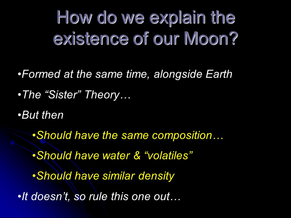 How do we explain the existence of our Moon.