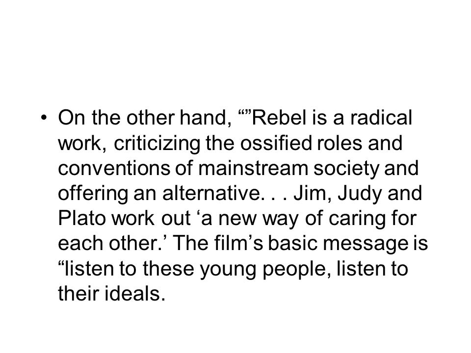 On the other hand, Rebel is a radical work, criticizing the ossified roles and conventions of mainstream society and offering an alternative...