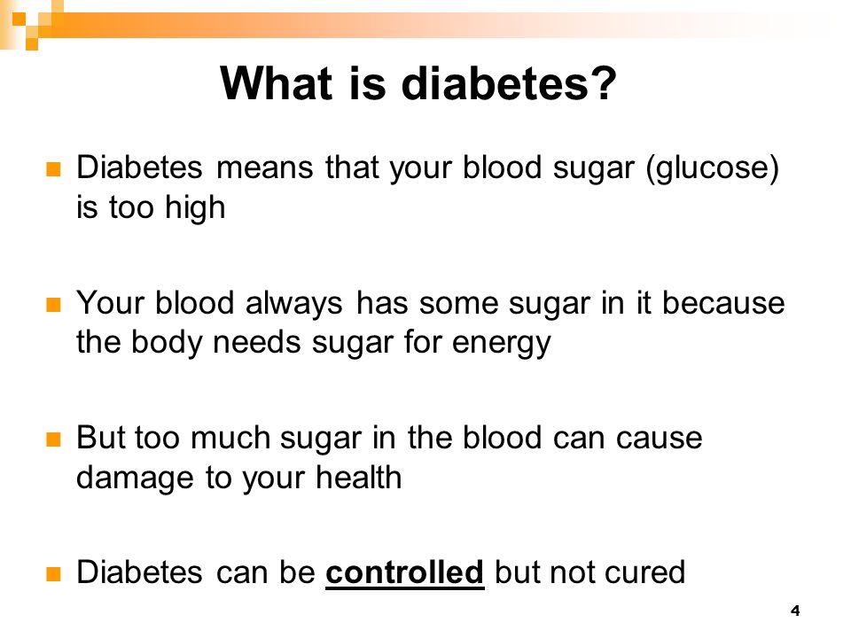 4 What is diabetes.