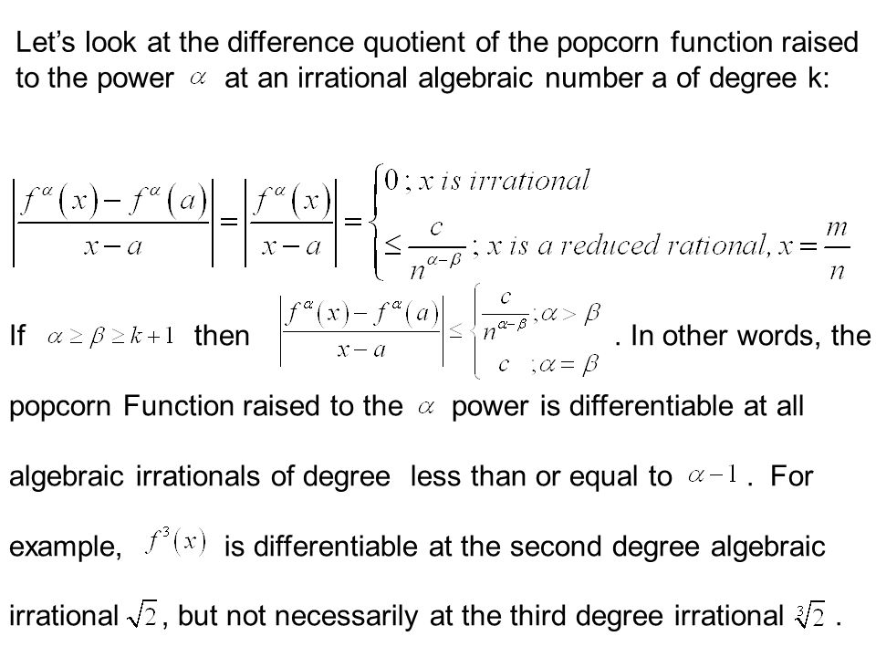 So for there are only finitely many rationals with,then for the remaining rationals in the reduced interval we'd have. This means that in this case, A