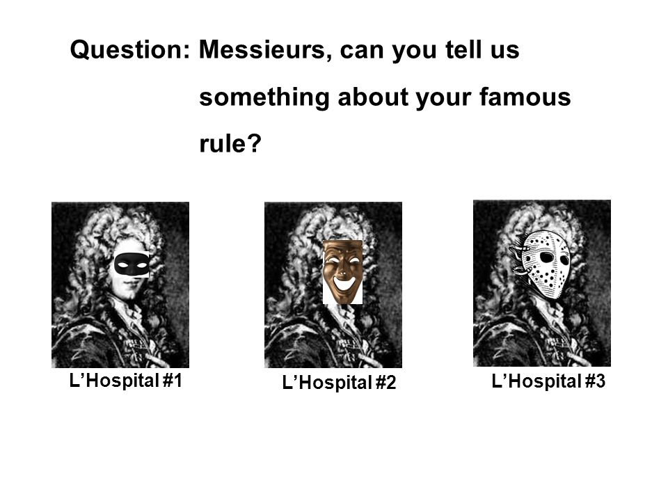Question: Messieurs, can you tell us something about your famous rule.