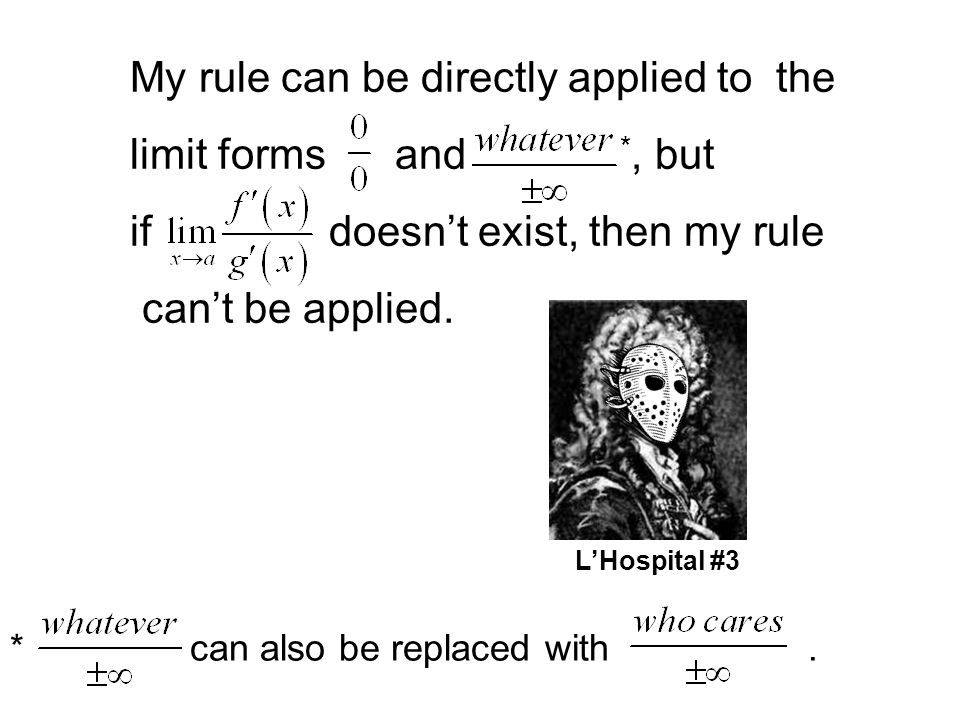 My rule can be directly applied to the limit forms and *, but if doesn't exist, then my rule can't be applied.
