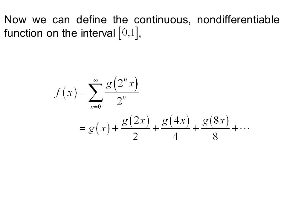 Now extend it periodically to all the nonnegative real numbers to get the function. Here's a portion of its graph: