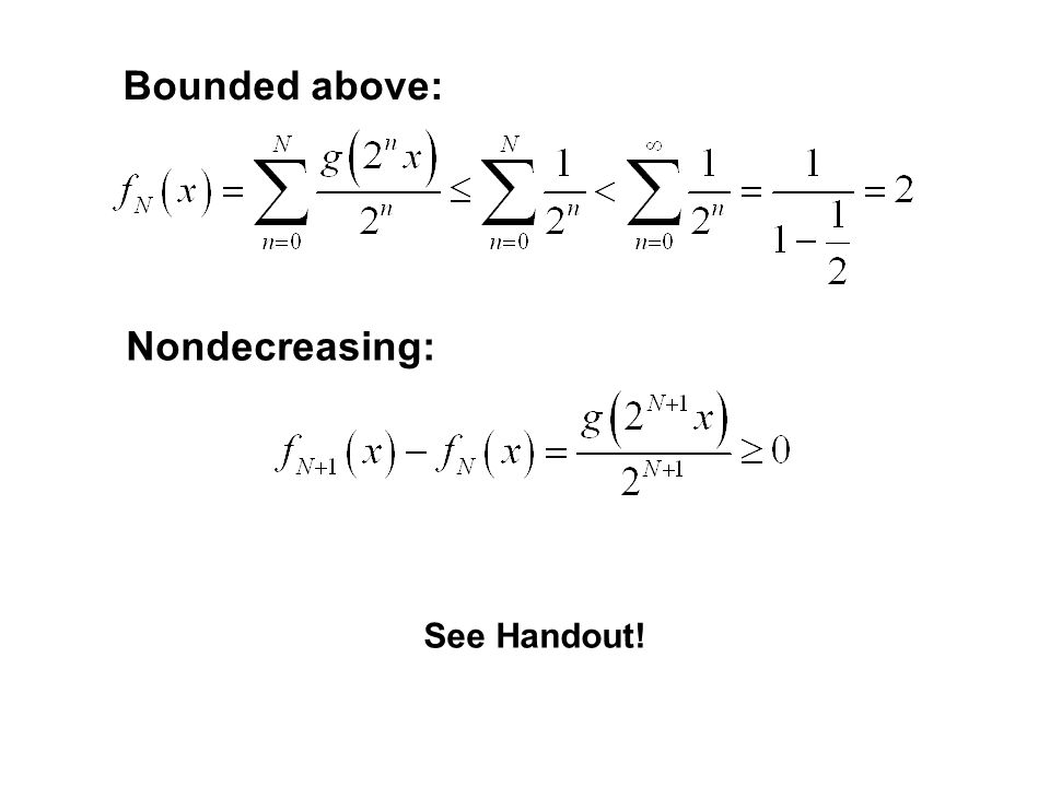 Show that the formula for the function f actually makes sense., which means that for each x in,. If you can show that is bounded from above must exist