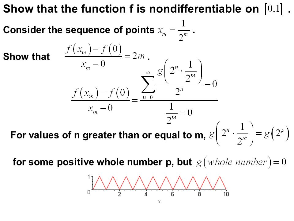 Since is a continuous function, there is a so that if, then Choose x in, let, and consider Finish the proof of the continuity of f. See Handout!
