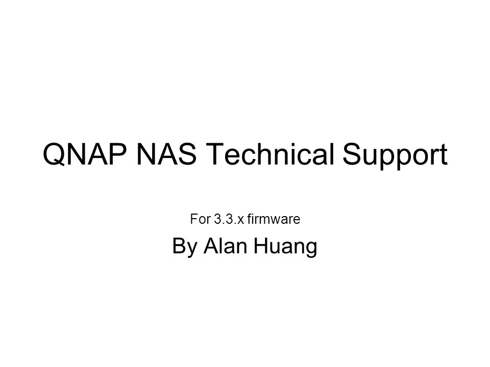 QNAP NAS Technical Support For 3.3.x firmware By Alan Huang