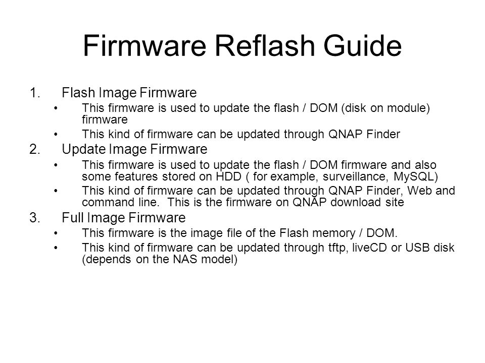 Firmware Reflash Guide 1.Flash Image Firmware This firmware is used to update the flash / DOM (disk on module) firmware This kind of firmware can be u