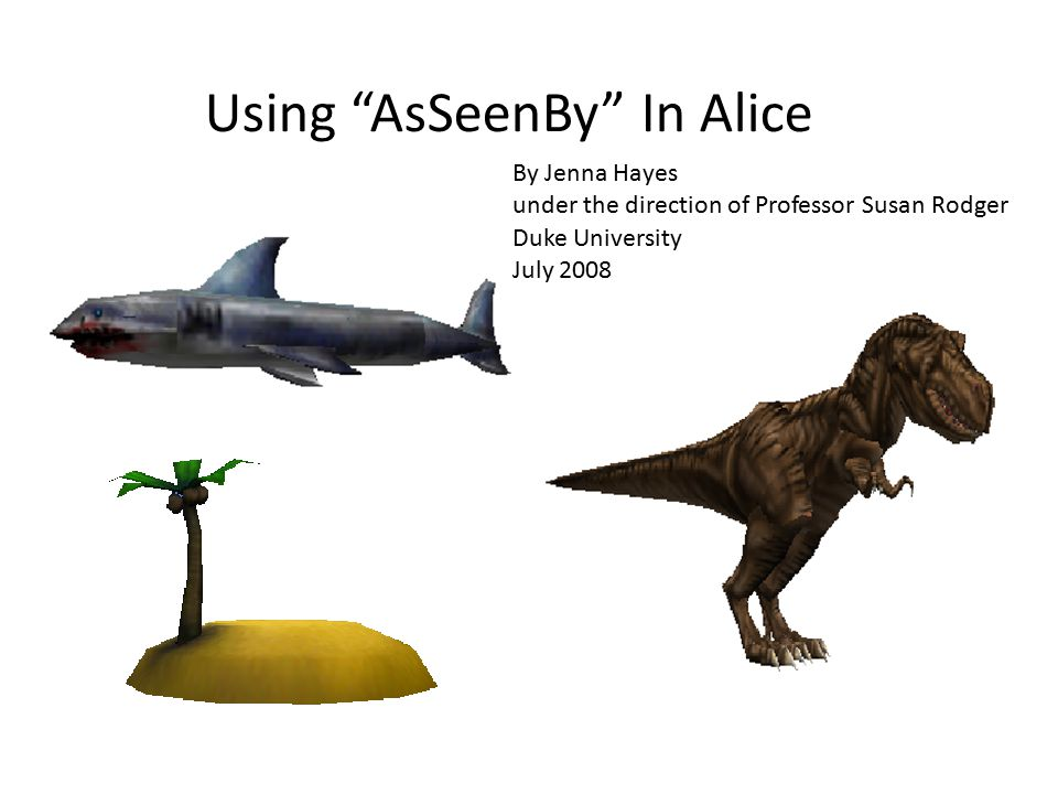 Step 1: Understanding AsSeenBy Download the Alice world that goes along with this tutorial.