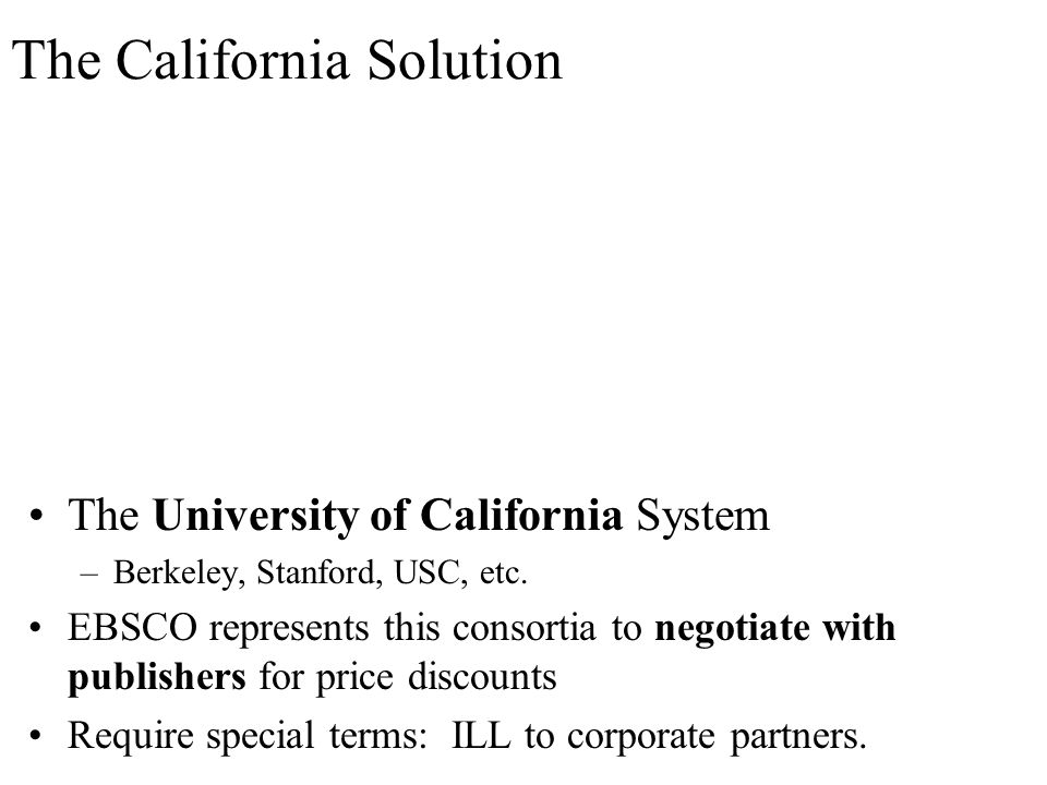 The California Solution The University of California System –Berkeley, Stanford, USC, etc.