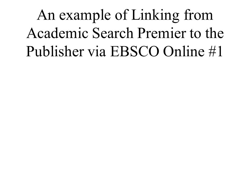 An example of Linking from Academic Search Premier to the Publisher via EBSCO Online #1