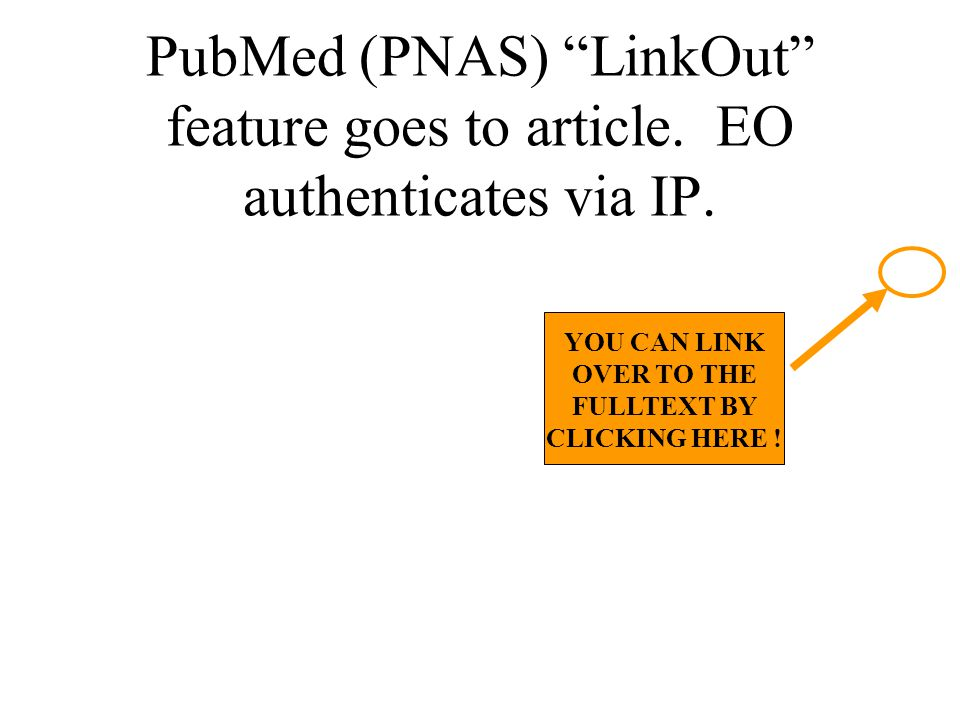 PubMed (PNAS) LinkOut feature goes to article. EO authenticates via IP.