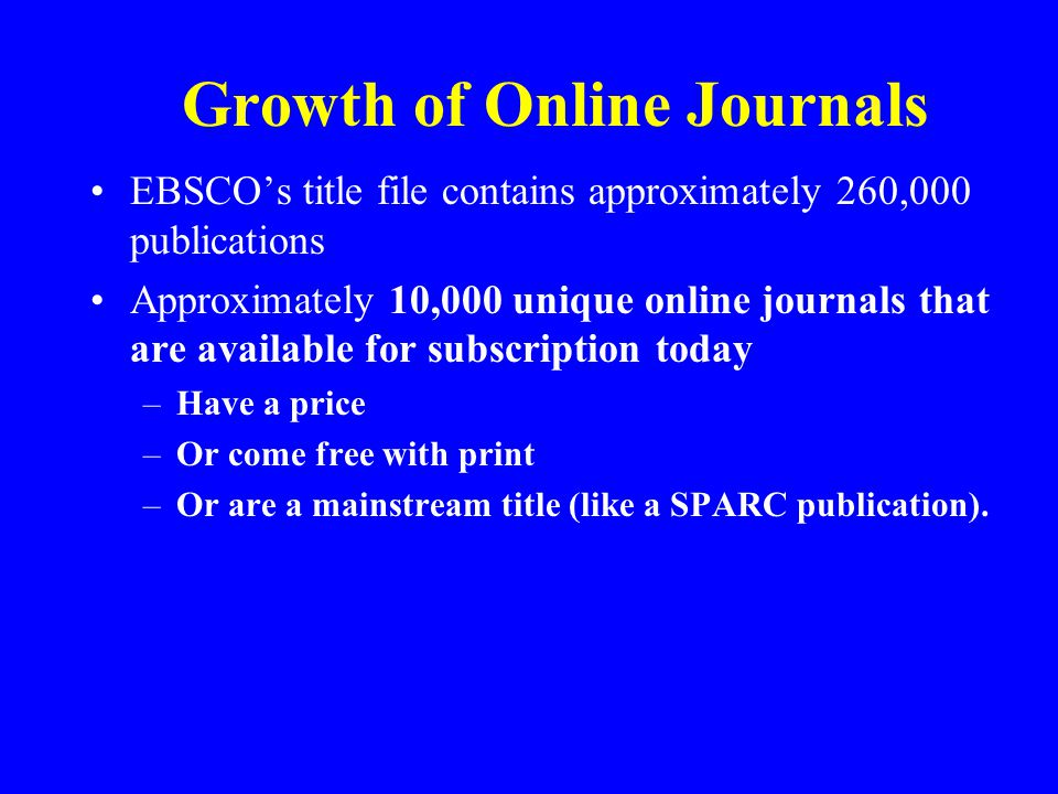 Online Titles in PubMed 4,000+ print titles indexed ~ 30% of titles in MEDLINE are available electronically 1350 available in electronic formats from more than 40 publishers and aggregators PubMed has links to 1200 titles, but they require a password to see the article
