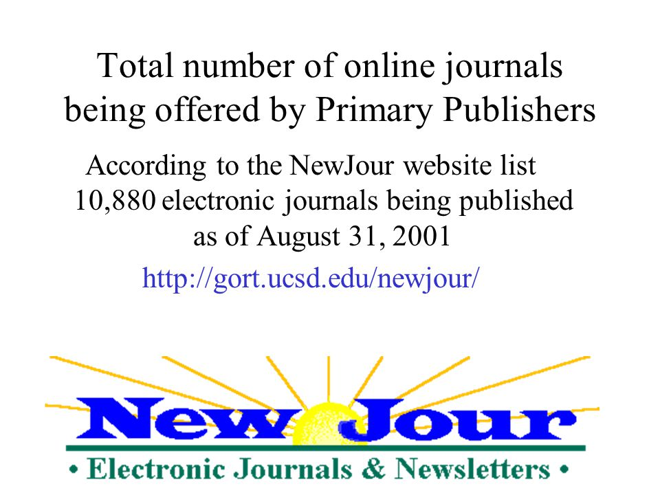 Secondary e-journals Many secondary publishers are also creating electronic versions of print journals EBSCO Host has approximately 6,000 unique e-journals that we scan ourselves