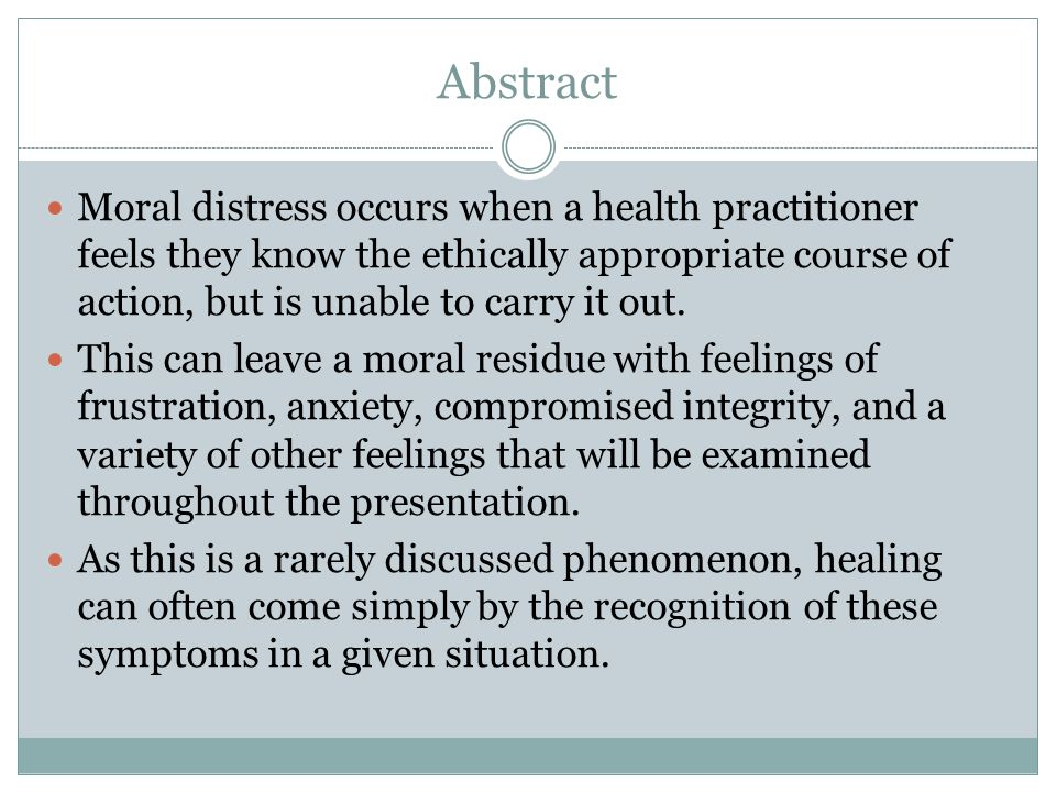 Moral Residue Distressing feelings that linger after the situation if the caregiver feels regret