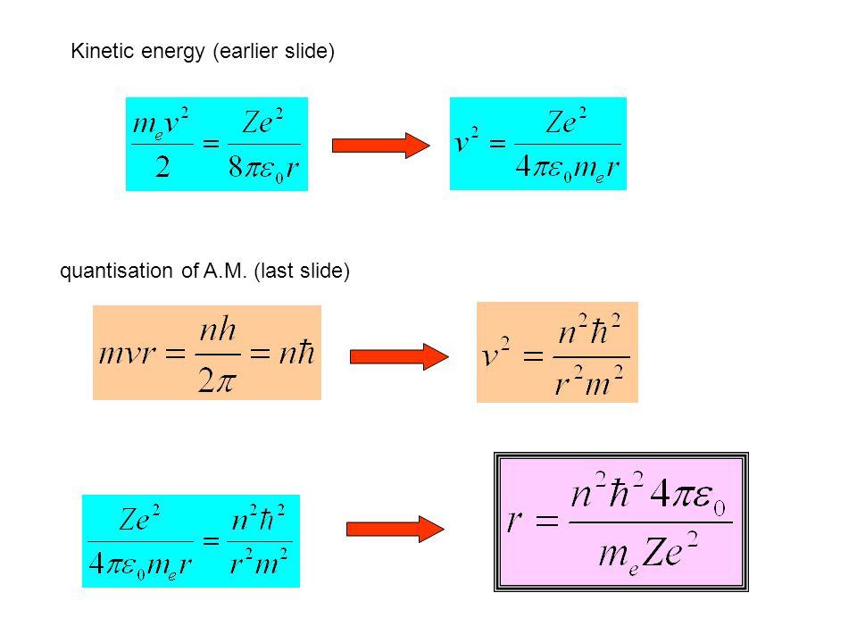 Kinetic energy (earlier slide) quantisation of A.M. (last slide)