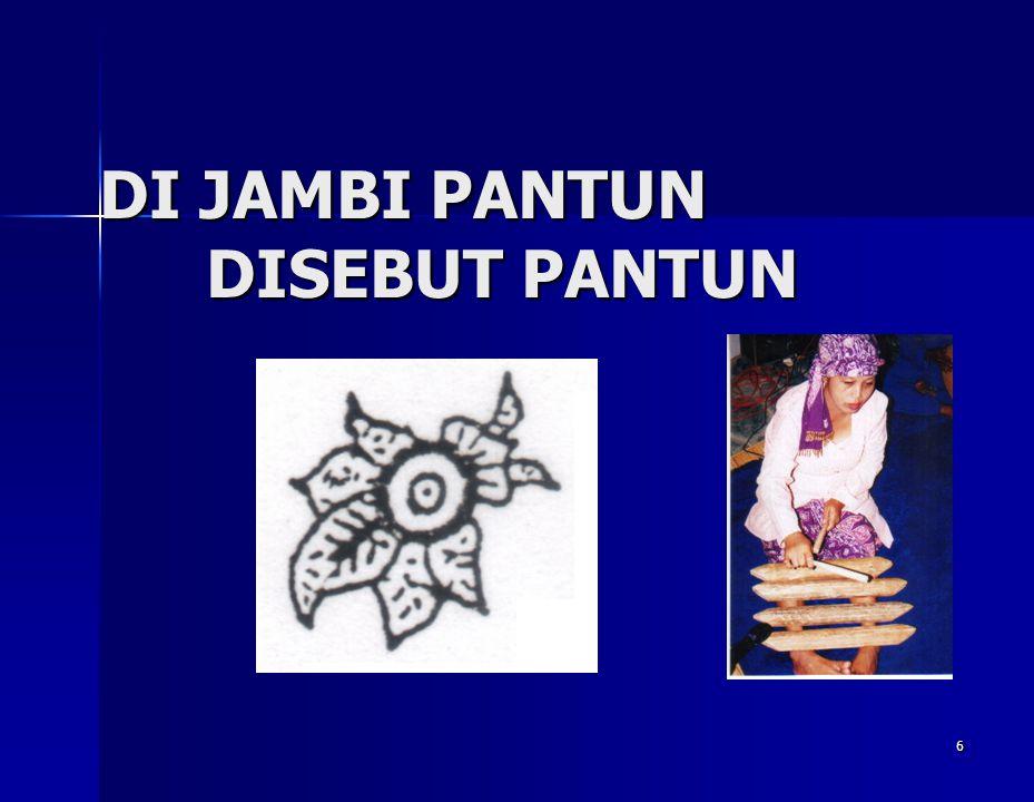 6 DI JAMBI PANTUN DISEBUT PANTUN