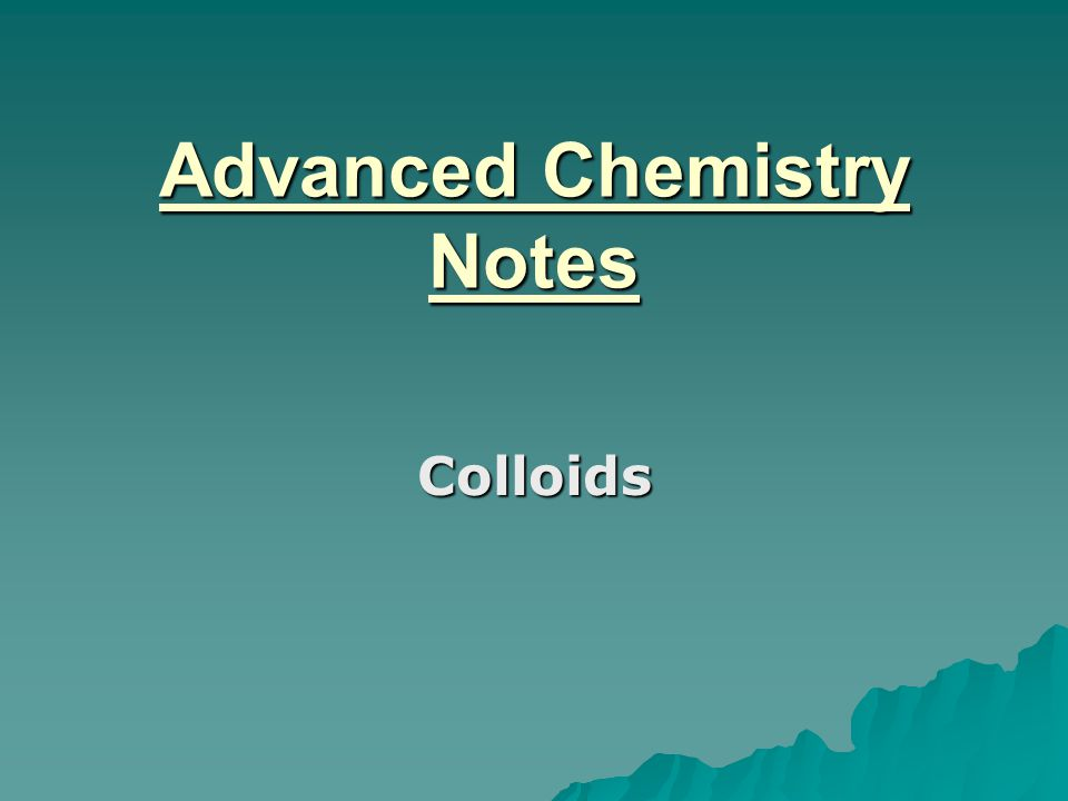 Advanced Chemistry Notes Colloids