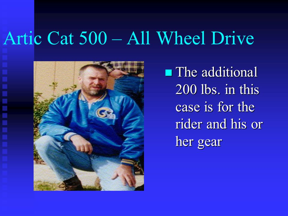 Artic Cat 500 – All Wheel Drive But wait this doesn't add up !.