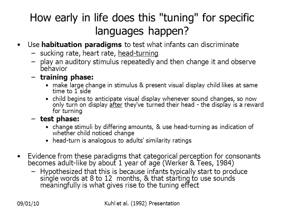09/01/10 Kuhl et al. (1992) Presentation How early in life does this