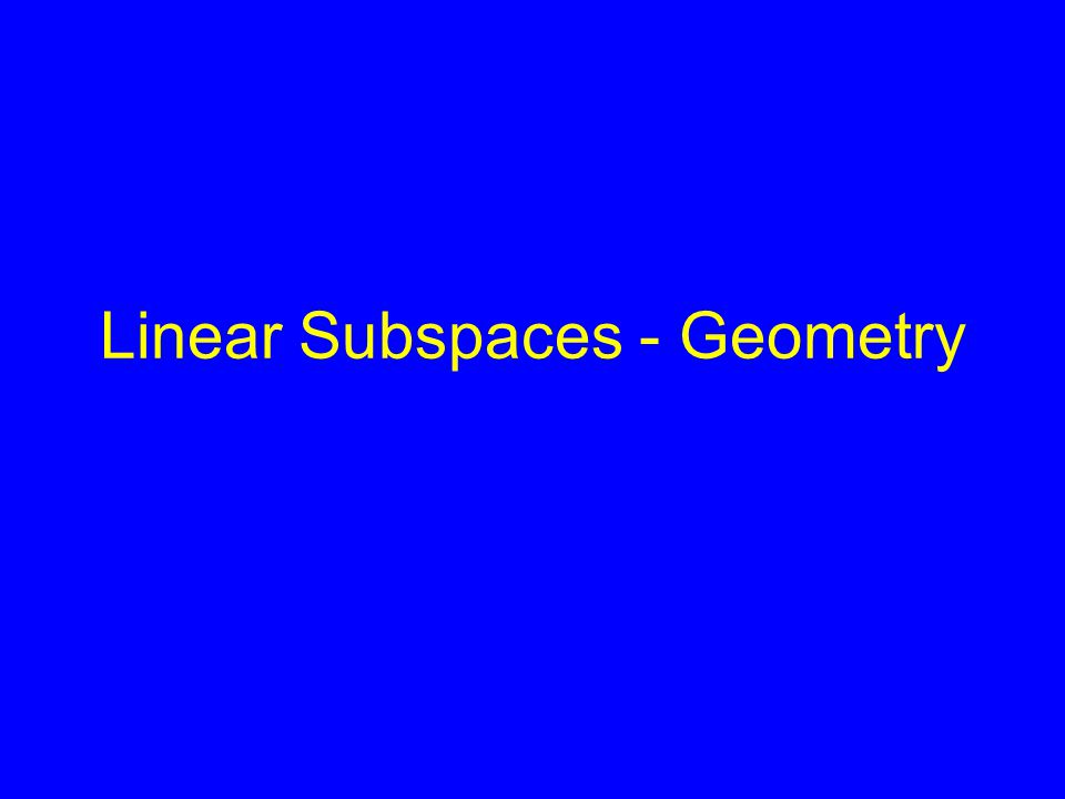 Linear Subspaces - Geometry