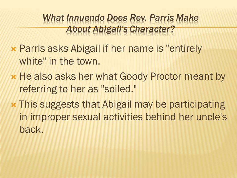  Parris asks Abigail if her name is