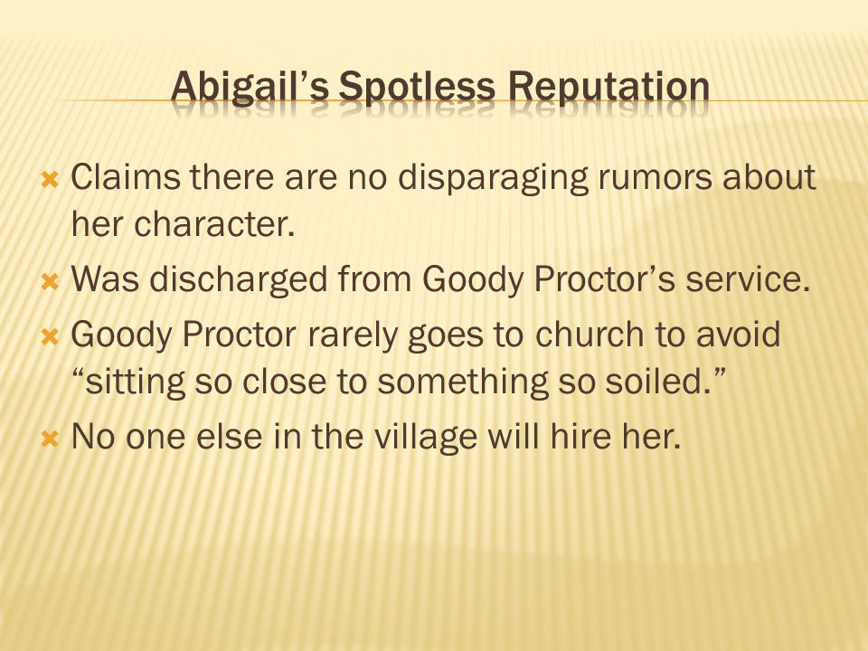  Attacks Goody Proctor's character but does not deny the existence of the remark.