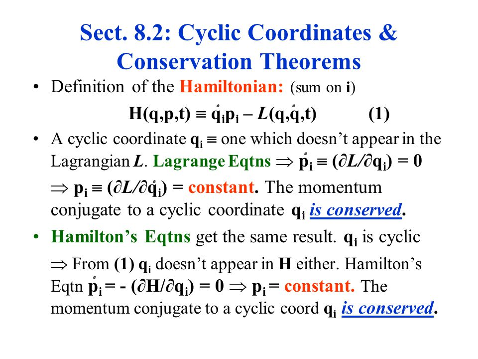  All momentum conservation theorems from Ch.2 hold also in the Hamiltonian formalism.