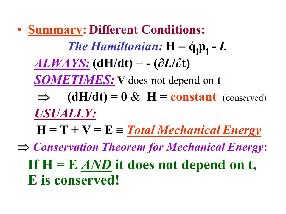 Clearly, the conditions for conservation of the Hamiltonian H are DISTINCT from those which make it the total mechanical energy E.