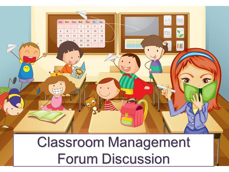 Classroom Management Forum Discussion